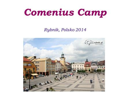 Comenius Camp Rybnik, Polsko 2014. Guide 31.3. - 4.4. Monday : Our first day in Rybnik Tuesday : Visiting the Ursuline school and an excursion to Auschwitz.