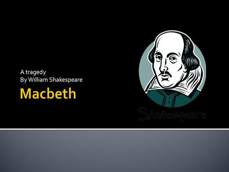an analysis of the character of macbeth in william shakespeares play macbeth