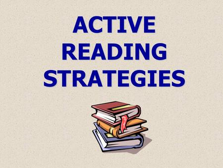ACTIVE READING STRATEGIES. GOOD READERS THINK WHILE THEY READ.