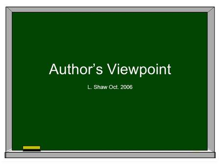 Author's Viewpoint L. Shaw Oct. 2006.
