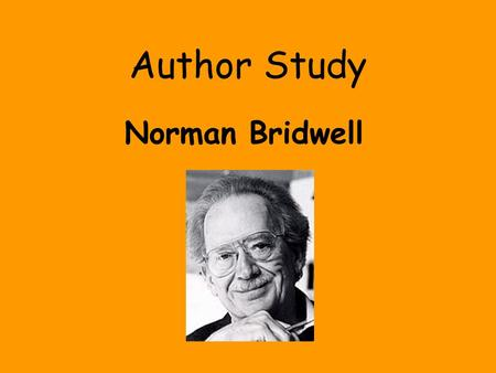 Author Study Norman Bridwell.