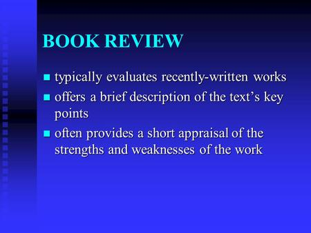 BOOK REVIEW typically evaluates recently-written works typically evaluates recently-written works offers a brief description of the text's key points offers.