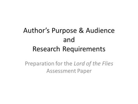 Author's Purpose & Audience and Research Requirements
