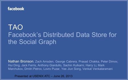 TAO Facebook's Distributed Data Store for the Social Graph