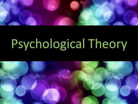 Psychological Theory.