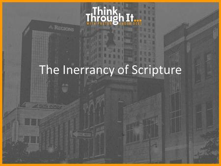 The Inerrancy of Scripture. Verbal Plenary Theory Every word in the Bible is exactly the word that the Divine Author intended (the Holy Spirit) and exactly.