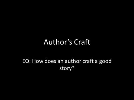 Author's Craft EQ: How does an author craft a good story?