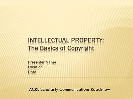 ACRL Scholarly Communications Roadshow. Constitution permits copyright in order to benefit creators, in balance with the community Incentive! For academic.
