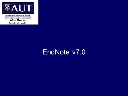 > 1 EndNote v7.0 Faculty of Health Alan Grace. > 2 Overview  What is EndNote?  What is an Add-In?  How do you call up EndNote?  How to go from Word.