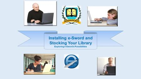 Installing e-Sword and Exploring e-Sword's Possibilities
