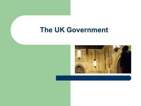 The UK Government. The Government The Government consists of the ministers appointed by the Crown on the recommendation of the Prime Minister The government.
