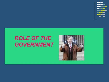 ROLE OF THE GOVERNMENT.