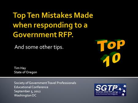 And some other tips. Society of Government Travel Professionals Educational Conference September 5, 2012 Washington DC Tim Hay State of Oregon.