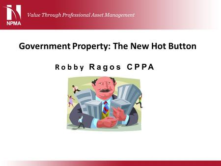 Government Property: The New Hot Button