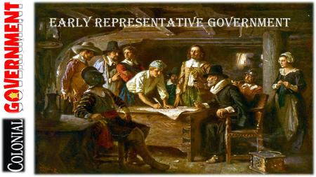Early Representative Government. Introduction  As defined, a colony is a group of people who leave their native country to form a community in a new.