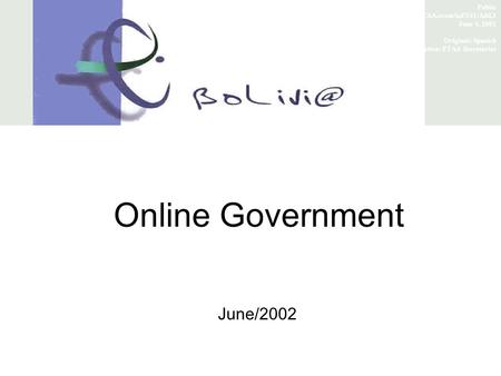 Online Government June/2002 Public FTAA.ecom/inf/141/Add.3 June 4, 2002 Original: Spanish Translation: FTAA Secretariat.