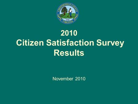 2010 Citizen Satisfaction Survey Results November 2010.