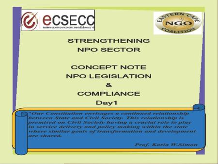 1.  The key purpose of the day is that the NPO Sector ensures that the legislation that governs it is enabling rather than disenabling and policy plays.