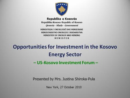 Opportunities for Investment in the Kosovo Energy Sector – US-Kosovo Investment Forum – Republika e Kosovës Republika Kosova-Republic of Kosovo Qeveria.