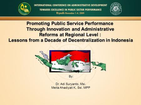 Promoting Public Service Performance Through Innovation and Administrative Reforms at Regional Level : Lessons from a Decade of Decentralization in Indonesia.