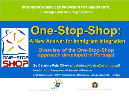 One-Stop-Shop: A New Answer for Immigrant Integration One-Stop-Shop: A New Answer for Immigrant Integration Overview of the One-Stop-Shop approach developed.