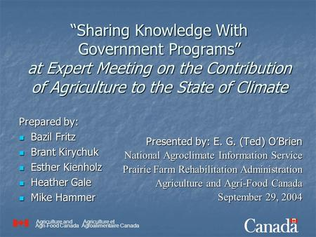 "Agriculture and Agri-Food Canada Agriculture et Agroalimentaire Canada ""Sharing Knowledge With Government Programs"" at Expert Meeting on the Contribution."