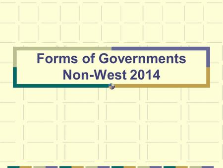 Forms of Governments Non-West 2014. What Is Government? What Is Government?. Government is the institution through which a society makes and enforces.