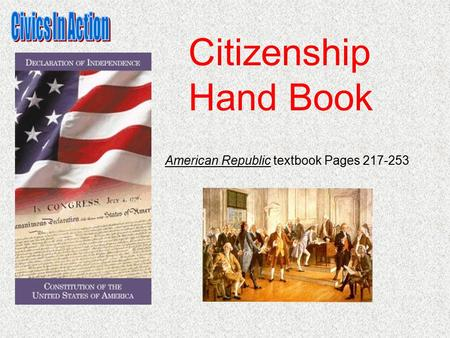 American Republic textbook Pages 217-253 Citizenship Hand Book.