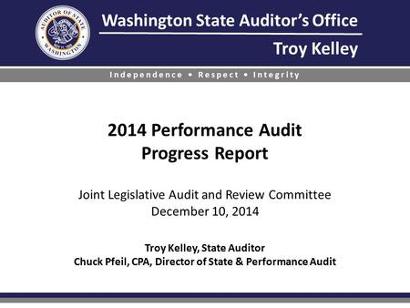 Washington State Auditor's Office Troy Kelley Independence Respect Integrity 2014 Performance Audit Progress Report Joint Legislative Audit and Review.