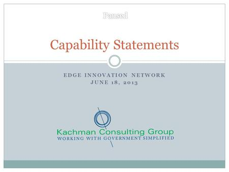 EDGE INNOVATION NETWORK JUNE 18, 2013 Capability Statements.