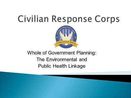 Whole of Government Planning: The Environmental and Public Health Linkage.