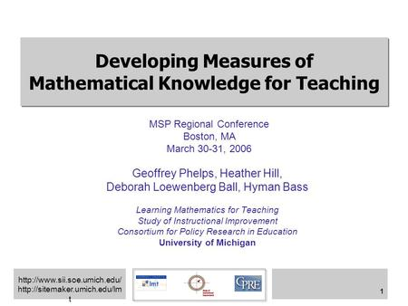 t 1 Developing Measures of Mathematical Knowledge for Teaching Geoffrey Phelps, Heather Hill,