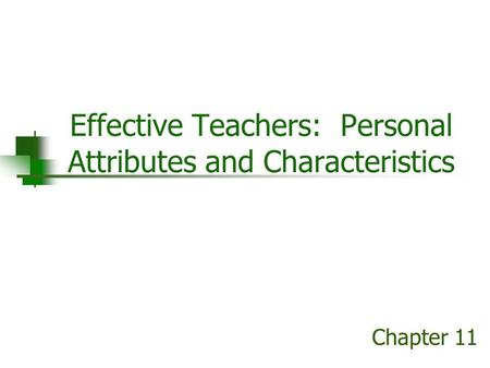Effective Teachers: Personal Attributes and Characteristics