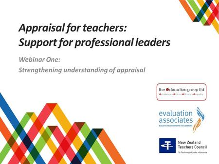 Appraisal for teachers: Support for professional leaders Webinar One: Strengthening understanding of appraisal.