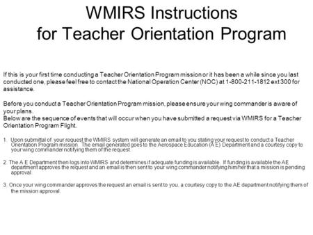 WMIRS Instructions for Teacher Orientation Program If this is your first time conducting a Teacher Orientation Program mission or it has been a while since.