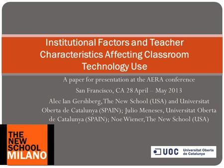 A paper for presentation at the AERA conference San Francisco, CA 28 April – May 2013 Alec Ian Gershberg, The New School (USA) and Universitat Oberta de.
