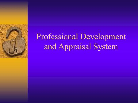 Professional Development and Appraisal System. Rules To Know From Commissioner's Rules Chapter 150.AA Subchapter 150.1003  Each teacher must be appraised.