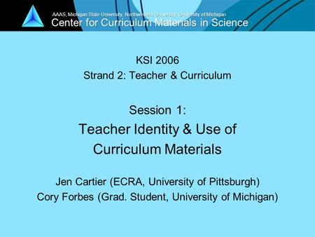 Center for Curriculum Materials in Science AAAS, Michigan State University, Northwestern University, University of Michigan KSI 2006 Strand 2: Teacher.