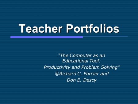 "Teacher Portfolios ""The Computer as an Educational Tool:"