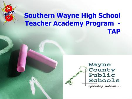 Southern Wayne High School Teacher Academy Program - TAP.