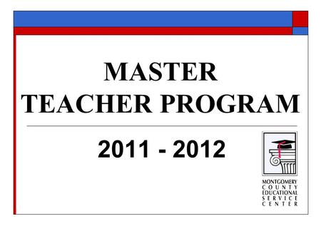 MASTER TEACHER PROGRAM 2011 - 2012. MASTER TEACHER, 2011-2012  Per Ohio Senate Bill 2 and House Bill 1, the Educator Standards Board was charged with.