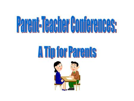 Parent-Teacher Conferences: