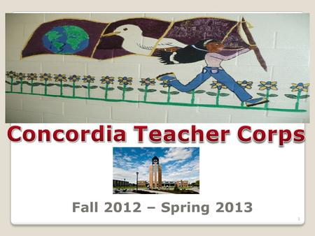 Fall 2012 – Spring 2013 1. Our mission is to enlist Concordia University's most promising future leaders to eliminate educational inequality in partnership.