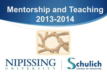 " Mentorship and Teaching 2013-2014.  Mentorship ""All teachers are more effective when they can learn from and are supported by a strong community of."