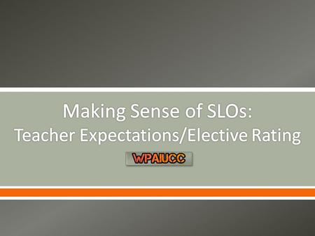 . This video is the fifth in a series of five videos created to support the understanding of SLOs. The Teacher Expectations/Elective Rating video addresses.