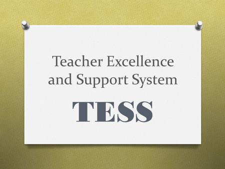 "Teacher Excellence and Support System TESS. Eliminating Bias ""Evidence-based Evaluations."