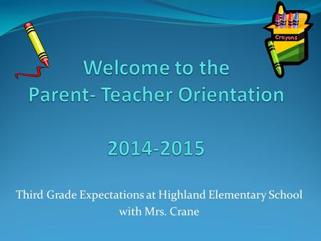 Third Grade Expectations at Highland Elementary School with Mrs. Crane.