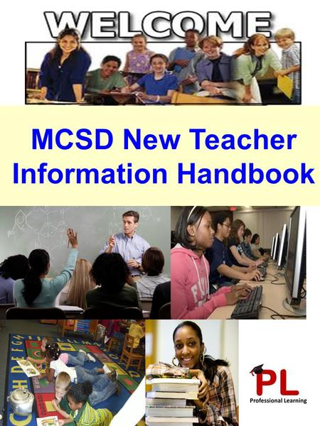 MCSD New Teacher Information Handbook. MISSION The Muscogee County School District is committed to providing educational experiences that will enable.