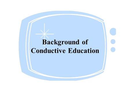 Background of Conductive Education