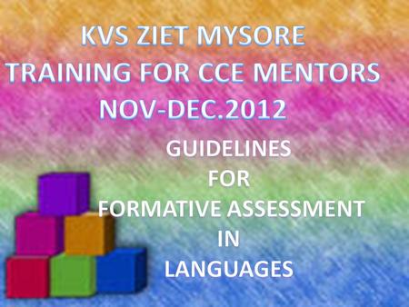 1.GENERAL INFORMATION 2.LANGUAGE LEARNING AND ASSESSMENT 3.COMPETENCIES IN LANGUAGE LEARNING 4.KVS GUIDELINES 5.INDICATORS OF ASSESSMENT 6.BLUEPRINT OF.